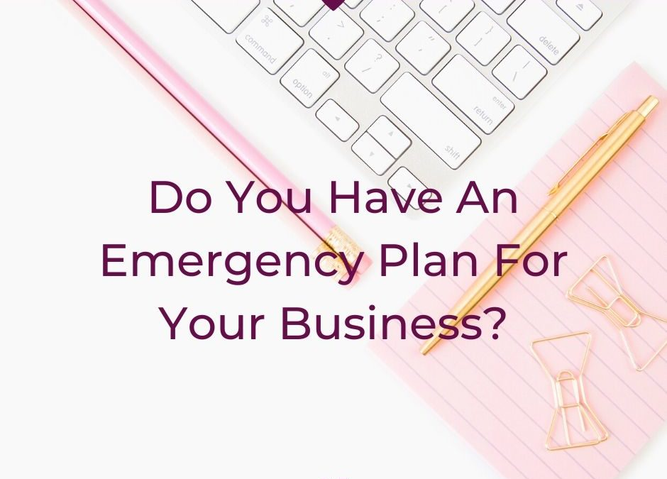Do You Have An Emergency Plan For Your Business?