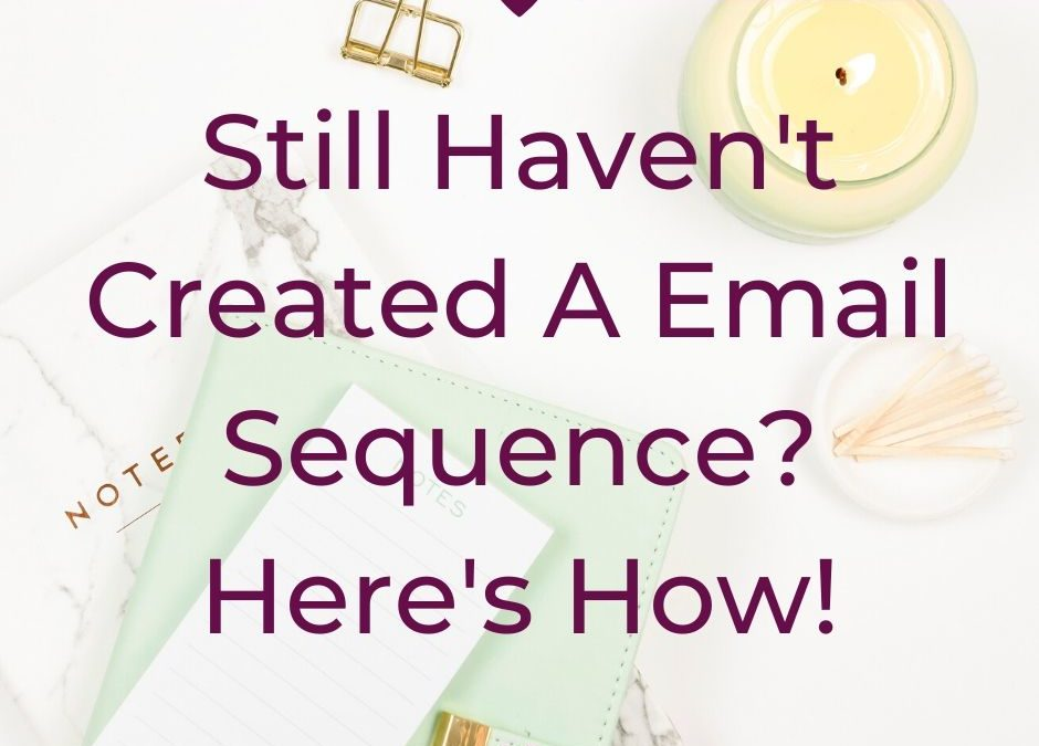 Still Haven't Created A Email Sequence? Here's How!