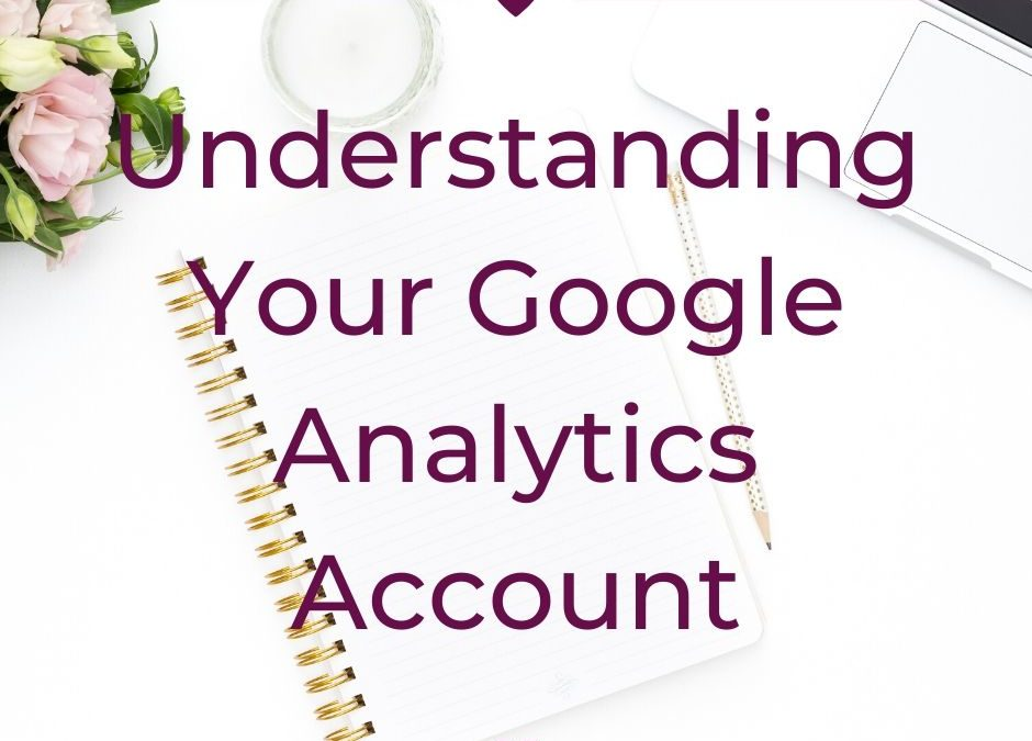 Understanding Your Google Analytics Account