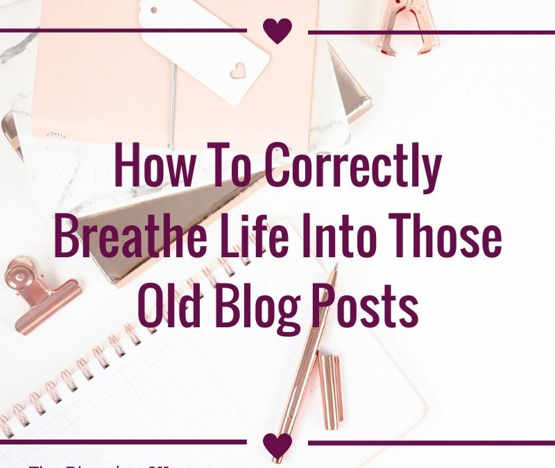 How To Correctly Breath Life Into An Old Post