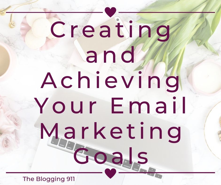 Creating and Achieving Your Email Marketing Goals