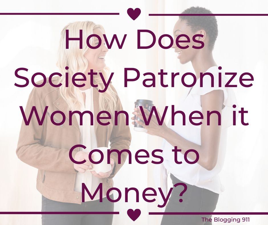 How Does Society Patronize Women When it Comes to Money? Ask Sally!