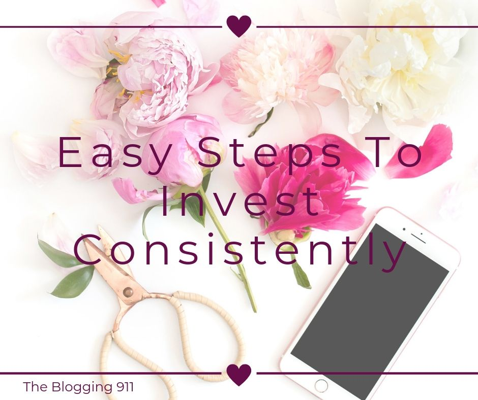 Easy Steps To Invest Consistently