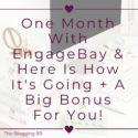 One Month With EngageBay & Here Is How It's Going + A Big Bonus For You!