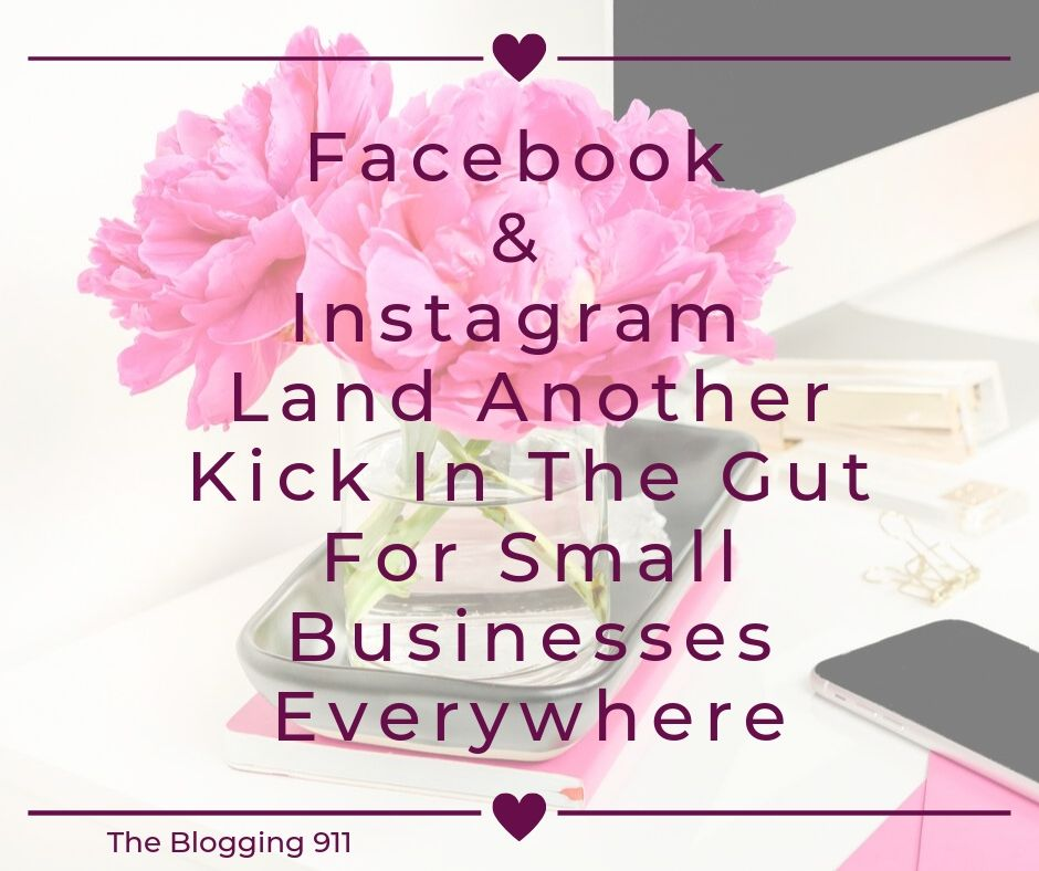 Facebook & Instagram Land Another Kick In The Gut For Small Businesses Everywhere