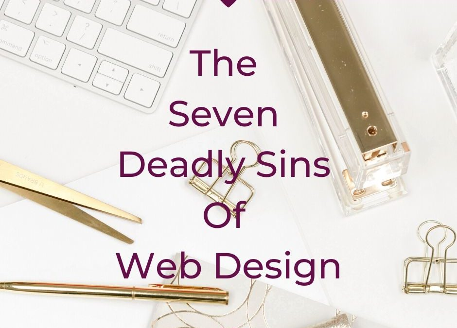 The Seven Deadly Sins Of Web Design