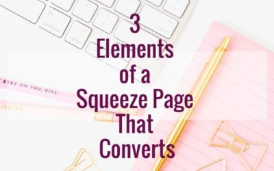 3 Elements of a Squeeze Page That Converts