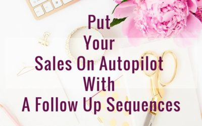 Put Your Sales On Autopilot With A Follow Up Sequences