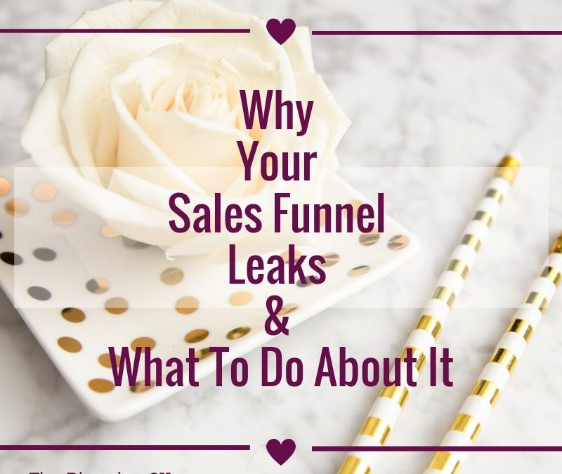 Why Your Sales Funnel Leaks & What To Do About It