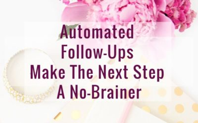 Automated Follow-Ups Make The Next Step A No-Brainer