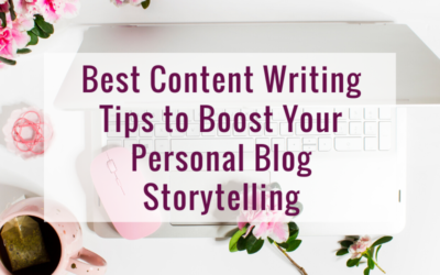 Best Content Writing Tips to Boost Your Personal Blog Storytelling