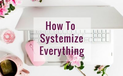 How To System-ize Everything
