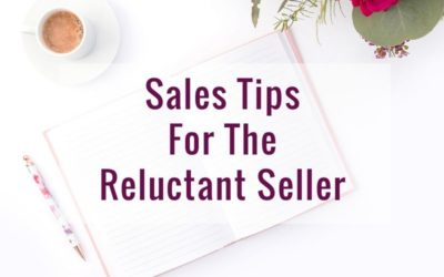 Sales Tips For The Reluctant Seller