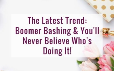 The Latest Trend: Boomer Bashing & You'll Never Believe Who's Doing It!