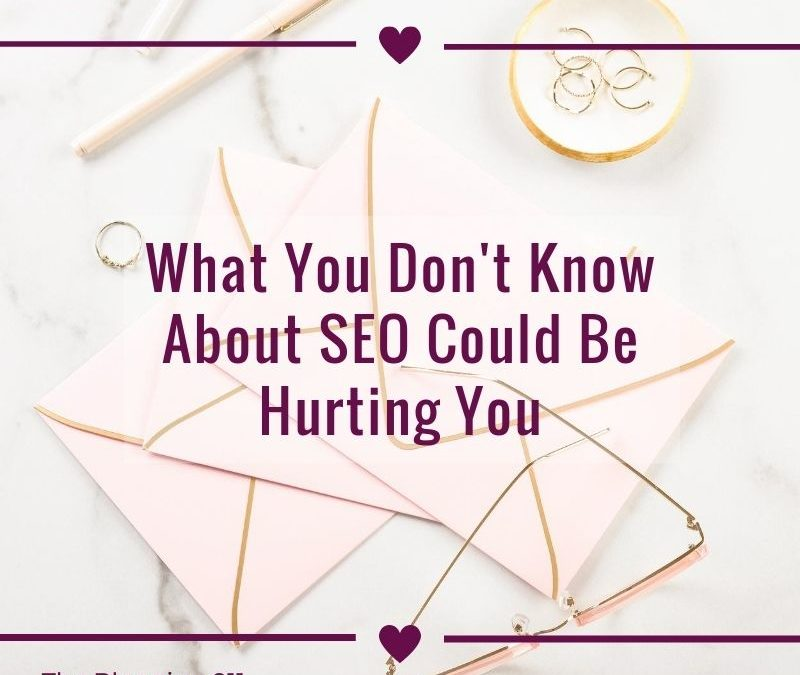 What You Don't Know About SEO Could Be Hurting You
