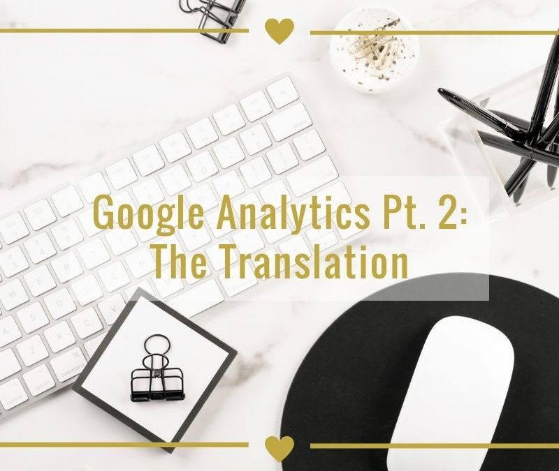 Google Analytics Part 2: Understanding The Translation
