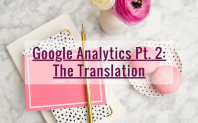 Google Analytics Pt 3: The Final Wrap-Up