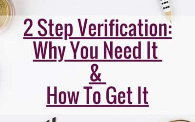 2 Step Verification: Why You Need It & How To Get It