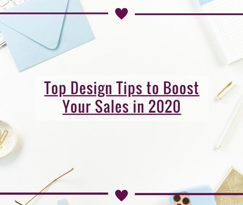 Top Design Tips to Boost Your Sales in 2020