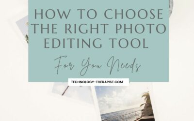How To Choose The Right Photo Editing Tool For Your Needs
